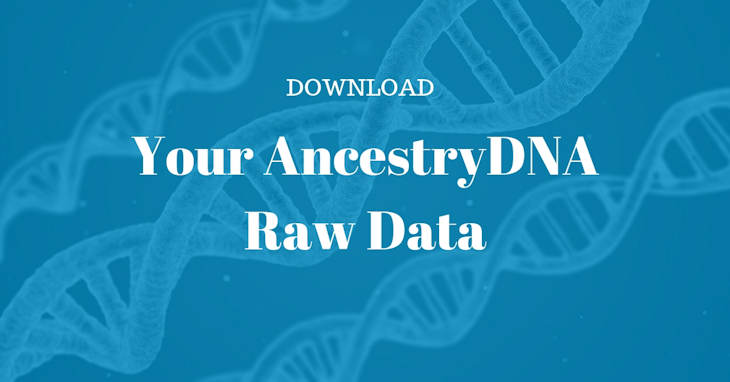 How to Download Your AncestryDNA Raw Data